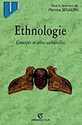 Martine SEGALEN, Ethnologie: concepts et aires culturelles. Armand Colin, collection U. Sociologie, Paris, 1970