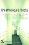 Anne VEGA. Une ethnologue à l'hôpital. L'ambiguïté du quotidien infirmier, Editions des archives contemporaines, 2000