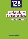 François LAPLANTINE. La description ethnographique. Armand Colin, 2015