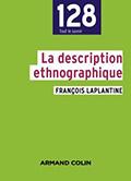 François LAPLANTINE. La description ethnographique. Armand Colin, 2015